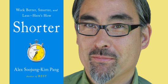 Alex Pang discusses his latest book Shorter on 7/14 at 6PM via Crowdcast!